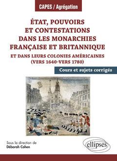 Couverture de l'ouvrage État, pouvoirs et contestations dans les monarchies française et britannique et dans leurs colonies américaines (vers 1640-vers 1780)