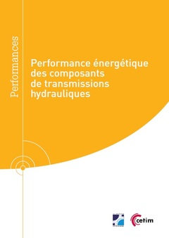 Couverture de l'ouvrage Performance énergétique des composants de transmissions hydrauliques (Réf : 9Q314)