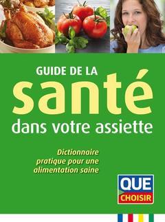 Couverture de l'ouvrage Guide de la santé dans votre assiette