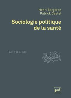 Couverture de l'ouvrage Sociologie politique de la santé