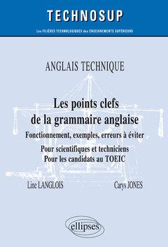 Couverture de l'ouvrage ANGLAIS TECHNIQUE - Les points clefs de la grammaire anglaise