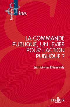 Couverture de l'ouvrage La commande publique, un levier pour l'action publique ?