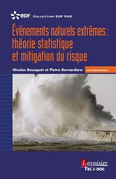 Couverture de l'ouvrage Événements naturels extrêmes : théorie statistique et mitigation du risque