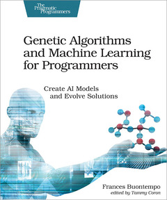 Couverture de l'ouvrage Genetic Algorithms and Machine Learning for Programmers