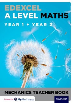 Couverture de l'ouvrage Edexcel A Level Maths: Year 1 + Year 2 Mechanics Teacher Book