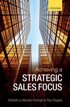 Couverture de l'ouvrage Achieving a Strategic Sales Focus