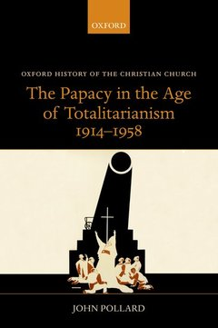 Cover of the book The Papacy in the Age of Totalitarianism, 1914-1958