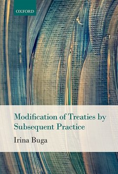 Couverture de l'ouvrage The Modification of Treaties by Subsequent Practice