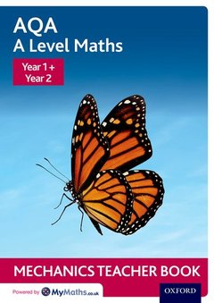 Couverture de l'ouvrage AQA A Level Maths: Year 1 + Year 2 Mechanics Teacher Book