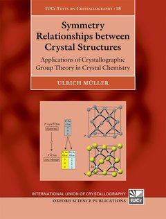 Couverture de l'ouvrage Symmetry Relationships between Crystal Structures: Applications of Crystallographic Group Theory in Crystal Chemistry