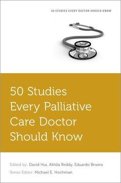 Couverture de l'ouvrage 50 Studies Every Palliative Care Doctor Should Know