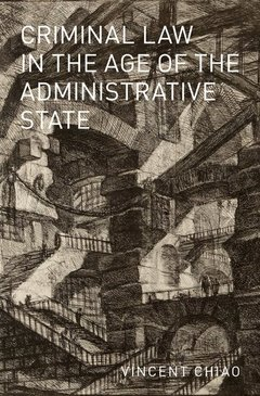 Couverture de l'ouvrage Criminal Law in the Age of the Administrative State