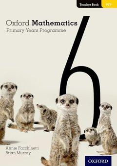 Couverture de l'ouvrage Oxford Mathematics Primary Years Programme Teacher Booklet 6