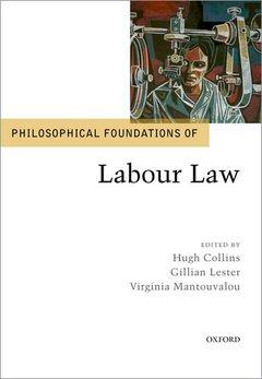 Couverture de l'ouvrage Philosophical Foundations of Labour Law