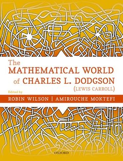 Cover of the book The Mathematical World of Charles L. Dodgson (Lewis Carroll)