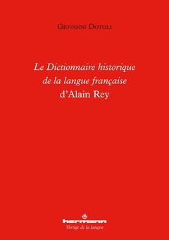 Couverture de l'ouvrage Le Dictionnaire historique de la langue française d'Alain Rey