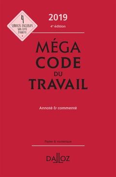 Couverture de l'ouvrage Mégacode du travail 2019, annoté et commenté