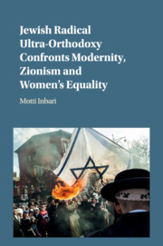 Cover of the book Jewish Radical Ultra-Orthodoxy Confronts Modernity, Zionism and Women's Equality
