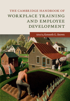 Couverture de l'ouvrage The Cambridge Handbook of Workplace Training and Employee Development