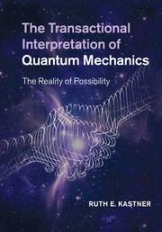 Couverture de l'ouvrage The transactional interpretation of quantum mechanics