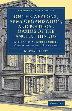 Couverture de l'ouvrage On the Weapons, Army Organisation, and Political Maxims of the Ancient Hindus