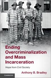 Couverture de l'ouvrage Ending Overcriminalization and Mass Incarceration