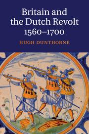 Couverture de l'ouvrage Britain and the Dutch Revolt, 1560-1700