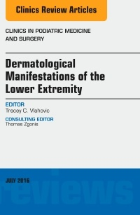 Couverture de l'ouvrage Dermatologic Manifestations of the Lower Extemity, An Issue of Clinics in Podiatric Medicine and Surgery
