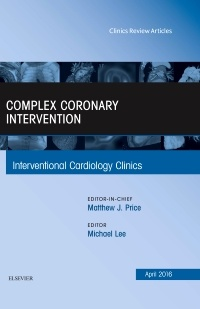 Cover of the book Complex Coronary Intervention, An Issue of Interventional Cardiology Clinics