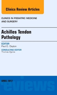 Couverture de l'ouvrage Achilles Tendon Pathology, An Issue of Clinics in Podiatric Medicine and Surgery