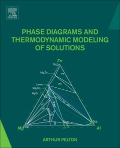 Couverture de l'ouvrage Thermodynamics, Phase Diagrams and Thermodynamic Modeling of Solutions