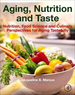 Couverture de l'ouvrage Aging, Nutrition and Taste Nutrition, Food Science and Culinary Perspectives for Aging Tastefully