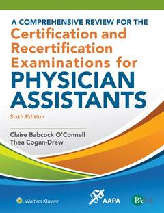 Cover of the book A Comprehensive Review for the Certification and Recertification Examinations for Physician Assistants