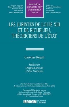 Couverture de l'ouvrage Les juristes de Louis XIII et de Richelieu, théoriciens de l'État