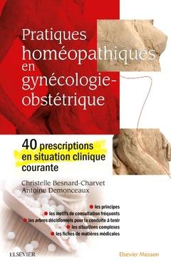 Couverture de l'ouvrage Pratiques homéopathiques en Gynécologie-Obstétrique