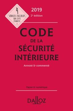 Couverture de l'ouvrage Code de la sécurité intérieure 2019, annoté et commenté