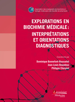 Cover of the book Explorations en biochimie médicale : interprétations et orientations diagnostiques