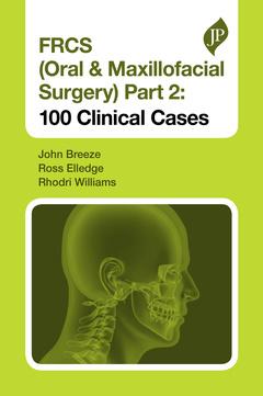 Couverture de l'ouvrage FRCS (Oral & Maxillofacial Surgery) Part 2: 100 Clinical Cases