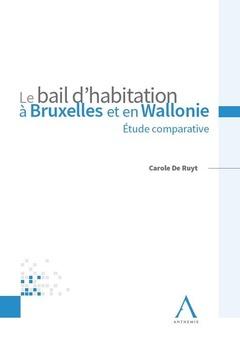 Couverture de l'ouvrage Le bail d'habitation à Bruxelles et en Wallonie