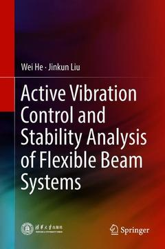 Couverture de l'ouvrage Active Vibration Control and Stability Analysis of Flexible Beam Systems