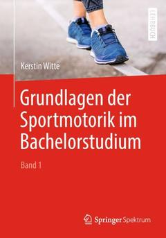 Couverture de l'ouvrage Grundlagen der Sportmotorik im Bachelorstudium (Band 1)