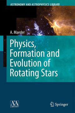 Couverture de l'ouvrage Physics, Formation  & Evolution of rotating stars (Astronomy & astrophysics library)