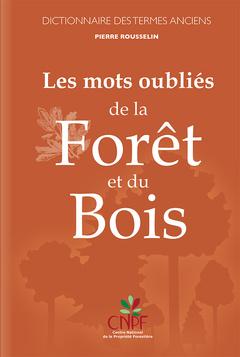 Couverture de l'ouvrage Les mots oubliés de la forêt et du bois