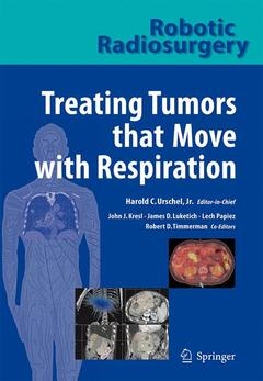 Couverture de l'ouvrage Robotic radiosurgery: Treating tumors that move with respiration