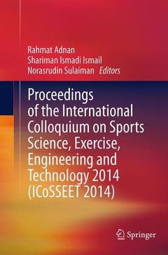 Cover of the book Proceedings of the International Colloquium on Sports Science, Exercise, Engineering and Technology 2014 (ICoSSEET 2014)