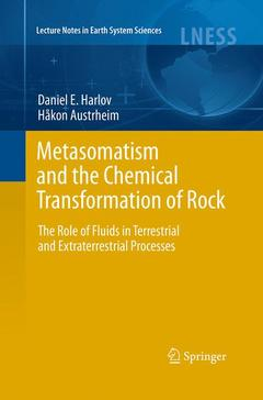 Couverture de l'ouvrage Metasomatism and metamorphism: the role of fluids in terrestrial and extraterrestrial processes (Lecture notes in Earth system sciences)