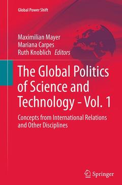 Couverture de l'ouvrage The Global Politics of Science and Technology: Vol. 1