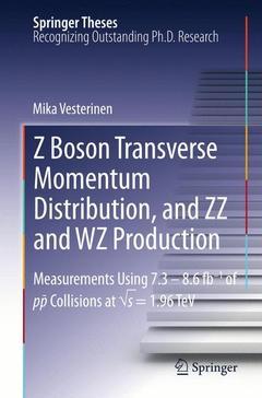 Couverture de l'ouvrage Z boson transverse momentum distribution, and ZZ and WZ production