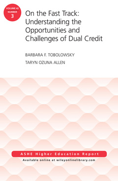 Cover of the book On the Fast Track: Understanding the Opportunities and Challenges of Dual Credit: ASHE Higher Education Report, Volume 42, Number 3