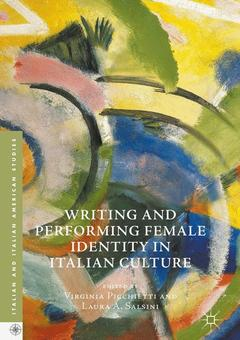 Cover of the book Writing and Performing Female Identity in Italian Culture